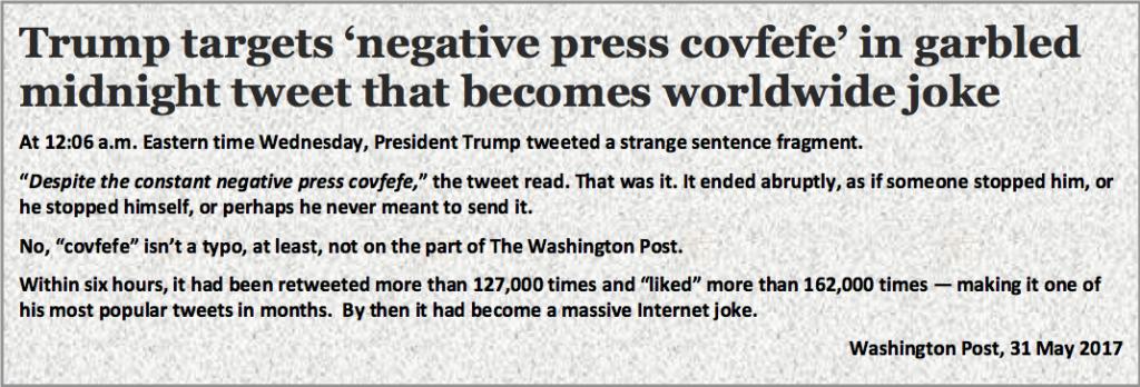 Trump targets 'negative press covfefe' in garbled midnight tweet, Washington Post, 31 May 2017